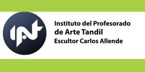 """Instituto del Profesorado de Arte Nº 4 """"Escultor Carlos Alfonso Allende""""."""
